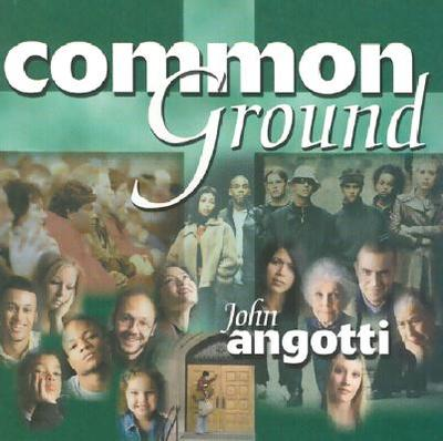 Common Ground - Angotti, John (Performed by)