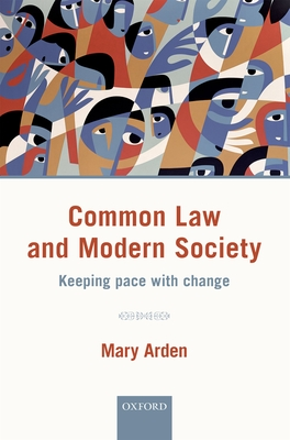 Common Law and Modern Society: Keeping Pace with Change - Arden, Mary