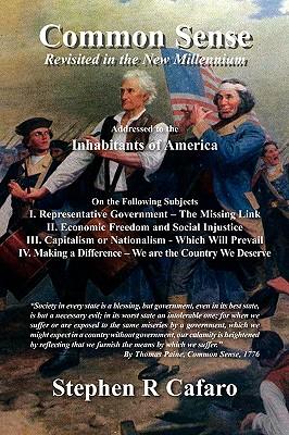 Common Sense: Revisited in the New Millennium - Cafaro, Stephen R