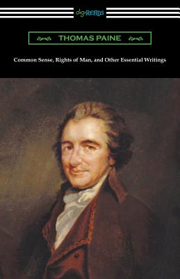 Common Sense, Rights of Man, and Other Essential Writings of Thomas Paine - Paine, Thomas