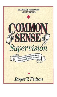 Common Sense Supervision - Fulton, Roger