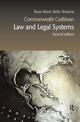 Commonwealth Caribbean Law and Legal Systems - Belle Antoine, Rose-Marie