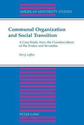 Communal Organization and Social Transition: A Case Study from the Counterculture of the Sixties and Seventies - Laffan, Barry