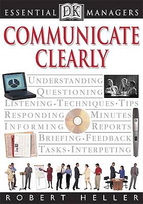 Communicate Clearly - Heller, Robert