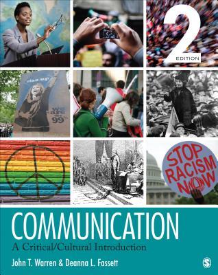 Communication: A Critical/Cultural Introduction - Warren, John T, Dr., and Fassett, Deanna L, Dr.