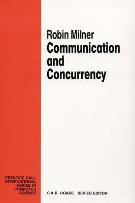 Communication and Concurrency - Milner-Gulland, Robin, and Milner, R