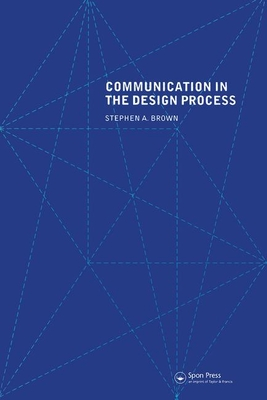 Communication in the Design Process - Brown, Stephen A