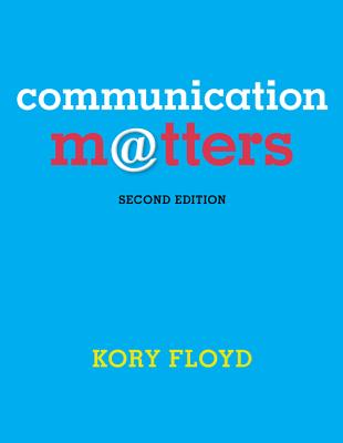 communication matters book by dr kory floyd 2 available editions rh alibris com