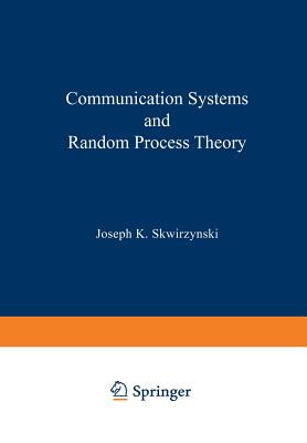 Communication Systems and Random Process Theory - Skwirzynski, J K