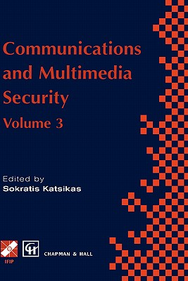 Communications and Multimedia Security: Volume 3 - Chapman, and Hall, and Chapman & Hall