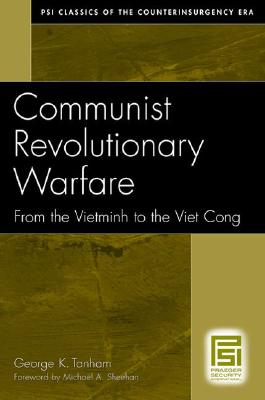 Communist Revolutionary Warfare: From the Vietminh to the Viet Cong - Tanham, George K, and Sheehan, Michael A (Foreword by)