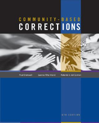 Community-Based Corrections - Cromwell, Paul F, and Alarid, Leanne Fiftal, and Del Carmen, Rolando V