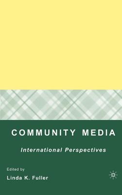 Community Media: International Perspectives - Fuller, Linda K, PhD