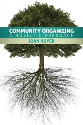 Community Organizing: A Holistic Approach - Kuyek, Joan