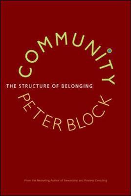 Community: The Structure of Belonging - Block, Peter