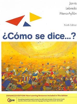 Como Se Dice...? - Jarvis, Ana C, and Lebredo, Raquel, and Mena-Ayllon, Francisco