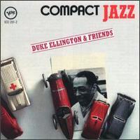 Compact Jazz: Duke Ellington and Friends - Duke Ellington