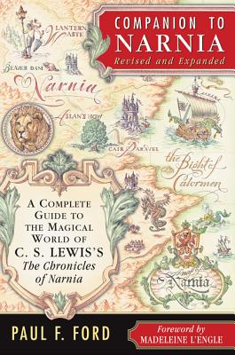 Companion to Narnia, Revised Edition: A Complete Guide to the Magical World of C.S. Lewis's the Chronicles of Narnia - Ford, Paul F
