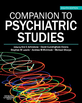 Companion to Psychiatric Studies - Johnstone, Eve C (Editor), and Cunningham Owens, David (Editor), and Lawrie, Stephen M (Editor)