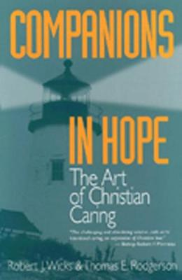 Companions in Hope: The Art of Christian Caring - Wicks, Robert J, PhD, and Rodgerson, Thomas E