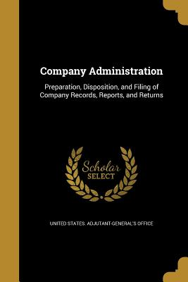 Company Administration - United States Adjutant-General's Office (Creator)
