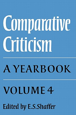 Comparative Criticism: Volume 4, the Language of the Arts - Shaffer, E S (Editor)