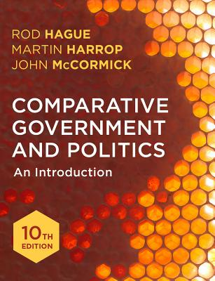 Comparative Government and Politics: An Introduction - Hague, Rod, and Harrop, Martin, and McCormick, John