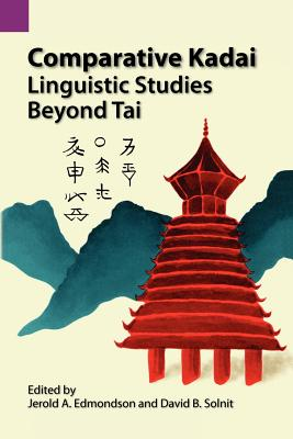 Comparative Kadai: Linguistic Studies Beyond Tai - Pike, Kenneth Lee