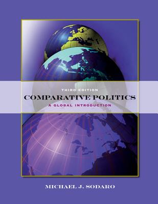 Comparative Politics: A Global Introduction - Sodaro, Michael J, and Collinwood, Dean W (Contributions by), and Dickson, Bruce J (Contributions by)