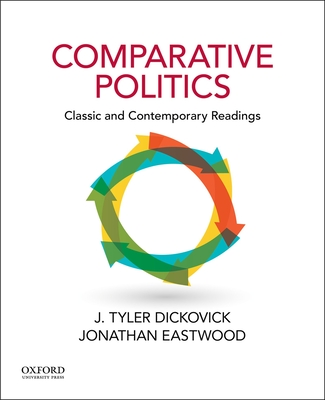 Comparative Politics: Classic and Contemporary Readings - Dickovick, J Tyler, and Eastwood, Jonathan