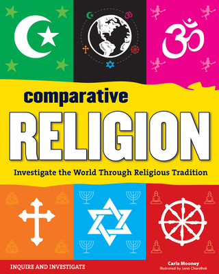 Comparative Religion: Investigate the World Through Religious Tradition - Mooney, Carla