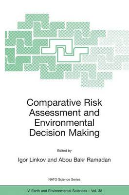 Comparative Risk Assessment and Environmental Decision Making - Linkov, Igor (Editor), and Ramadan, Abou Bakr (Editor)
