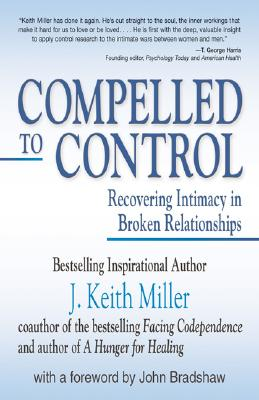 Compelled to Control - Miller, J Keith, and Miller, Keith