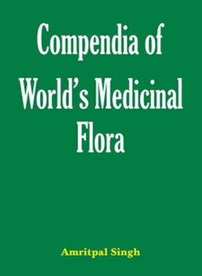 Compendia of World's Medicinal Flora - Singh, Amritpal
