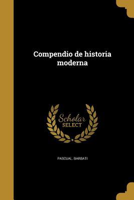 Compendio de Historia Moderna - Barbati, Pascual