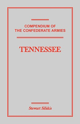 Compendium of the Confederate Armies - Sifakis, Stewart