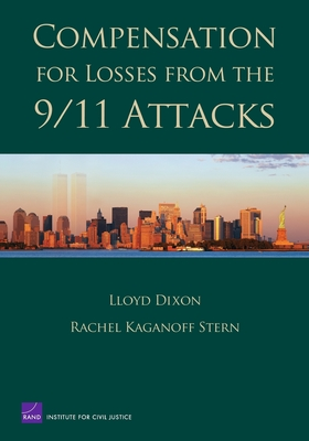 Compensation Fro Losses from 9/11 Attacks - Dixon, Lloyd S, and Stern, Rachel Kaganoff