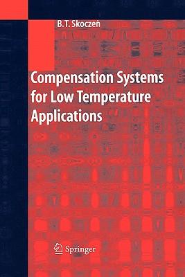 Compensation Systems for Low Temperature Applications - Skoczen, Balzej T.