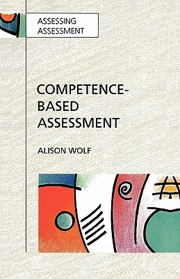 Competence-Based Assessment - Wolf, Alison