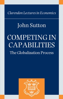 Competing in Capabilities: The Globalization Process - Sutton, John