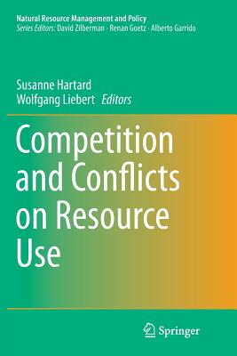 Competition and Conflicts on Resource Use - Hartard, Susanne (Editor), and Liebert, Wolfgang (Editor)