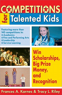 Competitions for Talented Kids - Karnes, Frances A, PhD, and Riley, Tracy L