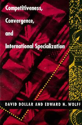 Competitiveness, Convergence, and International Specialization - Dollar, David, and Wolff, Edward N
