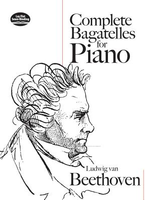 Complete Bagatelles for Piano - Beethoven, Ludwig Van