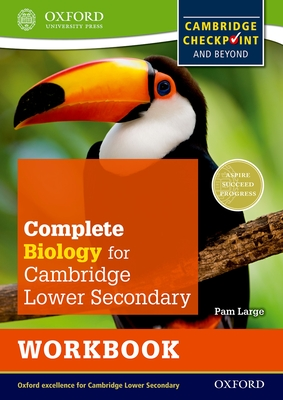 Complete Biology for Cambridge Secondary 1 Workbook: For Cambridge Checkpoint and beyond - Large, Pam
