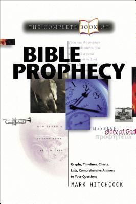 Complete Book of Bible Prophecy - Hitchcock, Mark