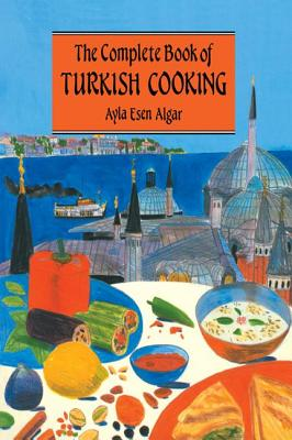 Complete Book of Turkish Cooking - Algar
