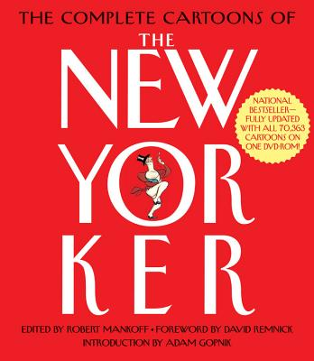 Complete Cartoons of the New Yorker - Gopnik, Adam (Introduction by), and Mankoff, Robert (Editor), and Remnick, David (Foreword by)