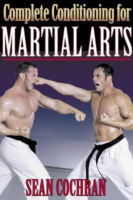 Complete Conditioning for Martial Arts - Cochran, Sean