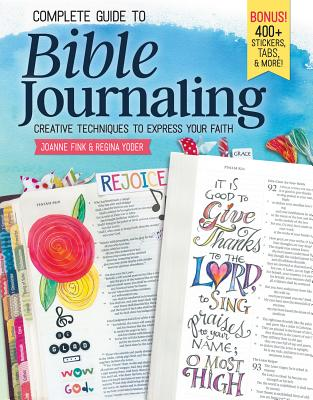 Complete Guide to Bible Journaling - Fink, Joanne, and Yoder, Regina